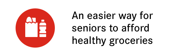 An easier way for seniors to afford healthy groceries