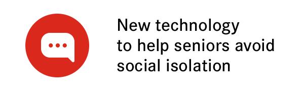 New technology to help seniors avoid social isolation